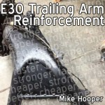 e30 trailing arm reinforcement