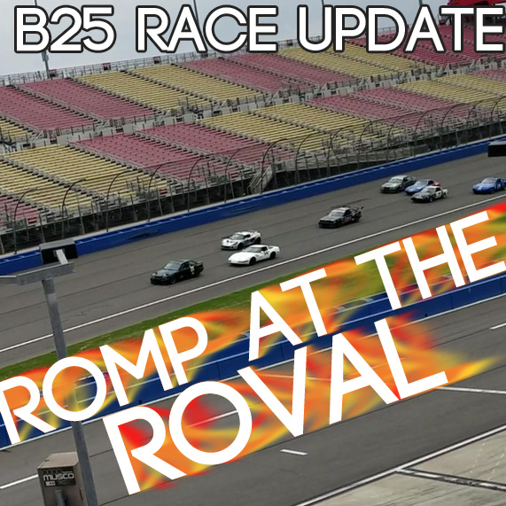 Romp at the Roval: B25 Racing Update