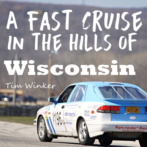 Fart-hinder Racing goes for a Cruise in the Hills of Wisconsin. A Very Fast Cruise.