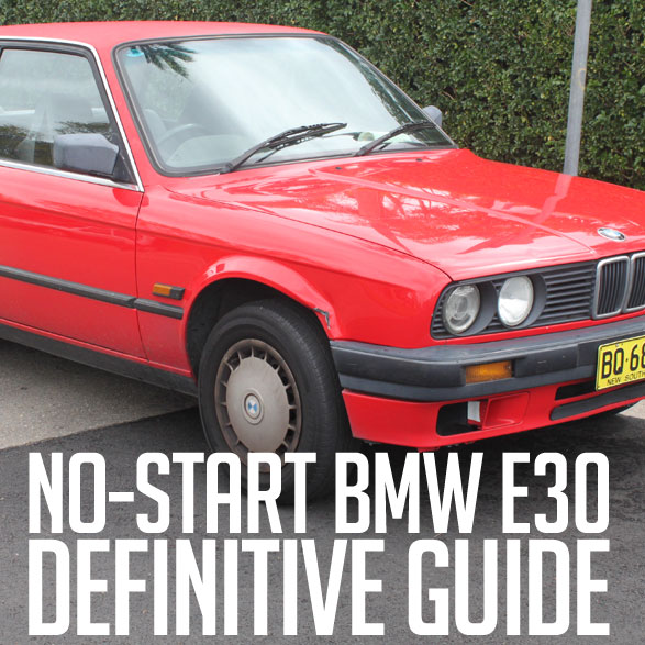 the bmw e30 no start guide