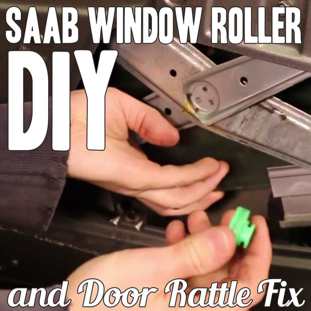 SAAB Window Roller Replacement Guide – Fixing the Window Rattle and Regulator Failure
