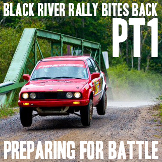 Black River Rally Bites Back PT.1 – Preparing For Battle