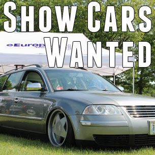 Euro Show Cars Wanted For Upcoming Car Shows!