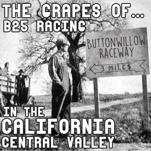 The Grapes of… B25 Racing in the Central California Valley