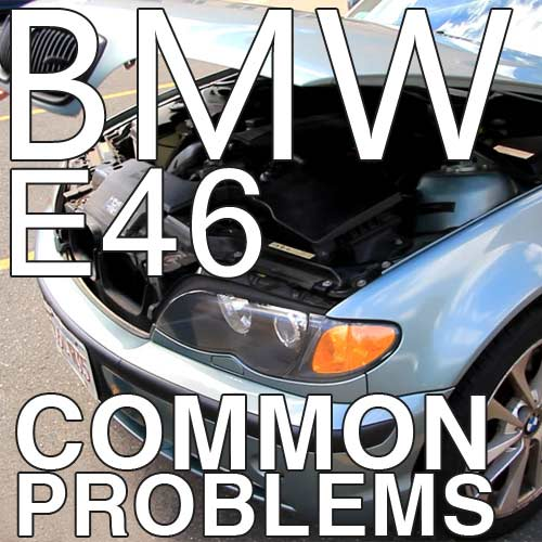 BMW 3-Series E46 Common Problems And Solutions - eEuroparts