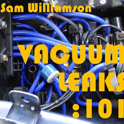 Diagnosing Vacuum Leaks 101 How to Find Leaks and Fix Them