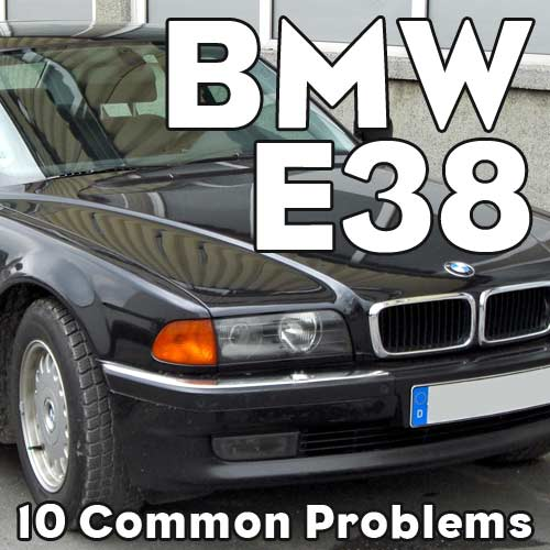 BMW E38 Common Problems And Solutions - eEuroparts com Blog