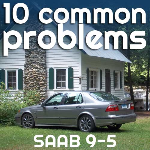 10 Common SAAB 9 5 Problems eEuroparts com Blog