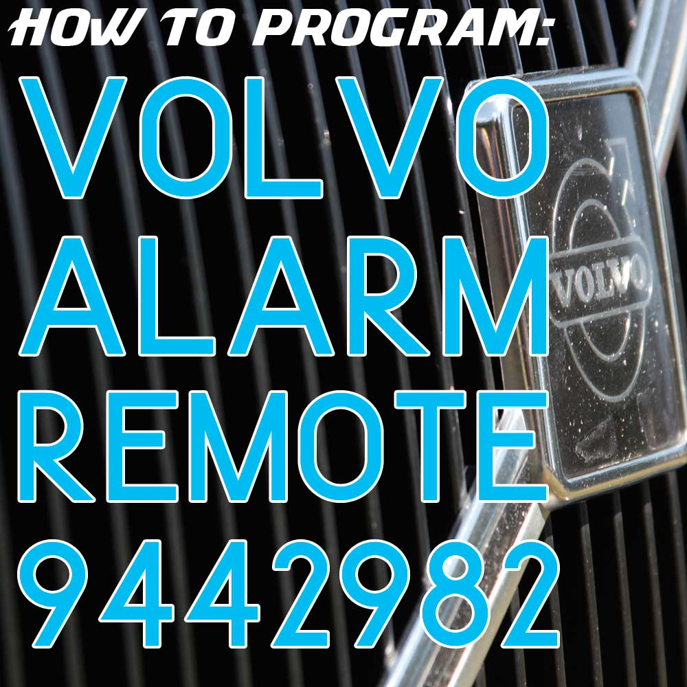 Programming The Volvo 850, 960, S90 and V90 Alarm Remote, A DIY
