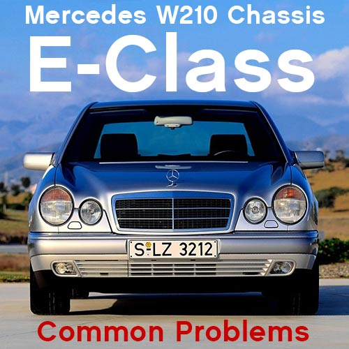 10 Common W210 E-Class Mercedes Parts Problems - eEuroparts