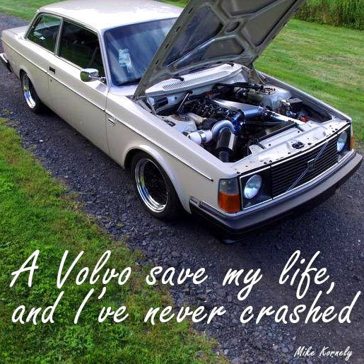 A Volvo 242 saved my life, and I've never crashed one