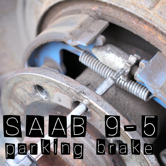 Saab 9-5 Parking Brake Adjustment