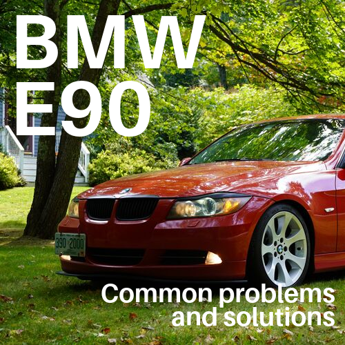 BMW 3-Series E90 Common Problems and Solutions