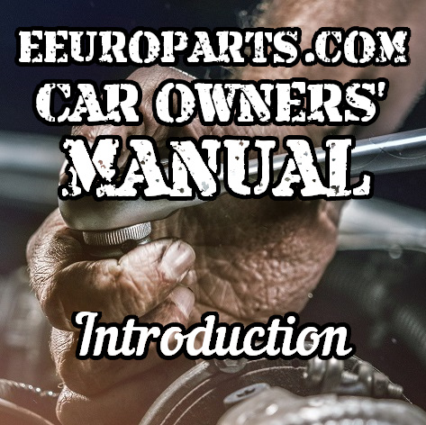 eEuroparts.com Car Owners' Manual — The Complete Guide to Basic Automotive Maintenance and Troubleshooting