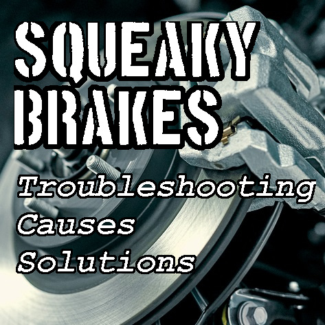 Squeaky Brakes – How to Diagnose and Fix Squeaking Brakes