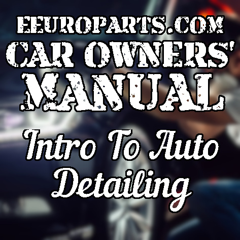 eEuroparts.com Car Owners' Manual — Auto Detailing and Paintwork Maintenance