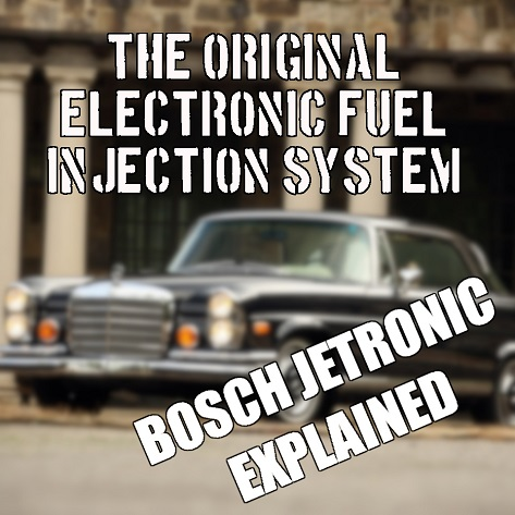Bosch Jetronic — The Dawn of Electronic Fuel Injection