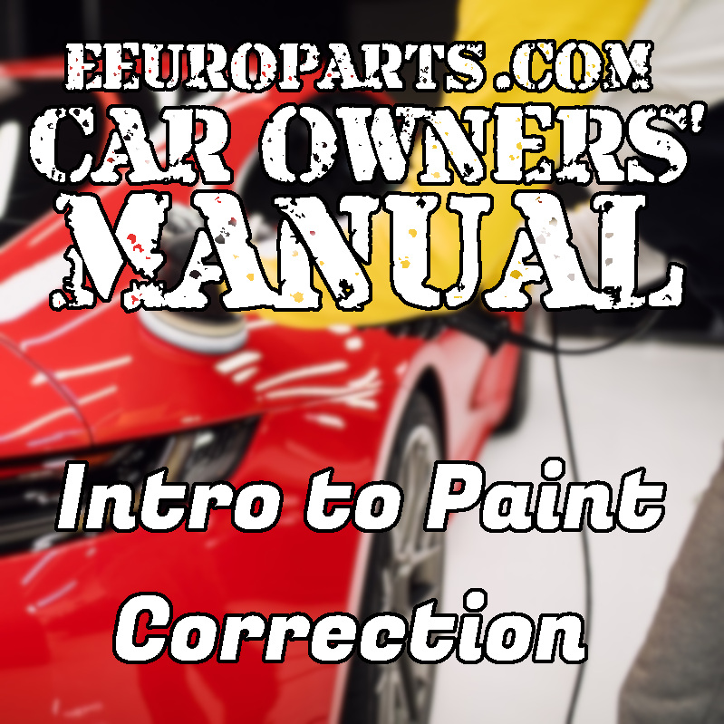 eEuroparts.com Car Owners' Manual — Paint Correction 101