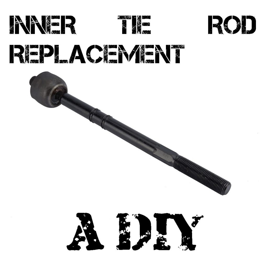 How to Replace the Inner Tie Rod – A DIY